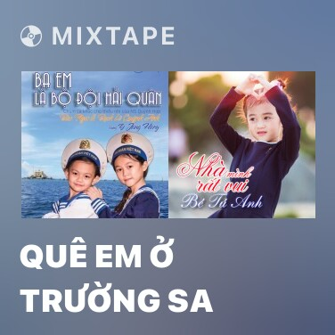 Mixtape Quê Em Ở Trường Sa - Various Artists
