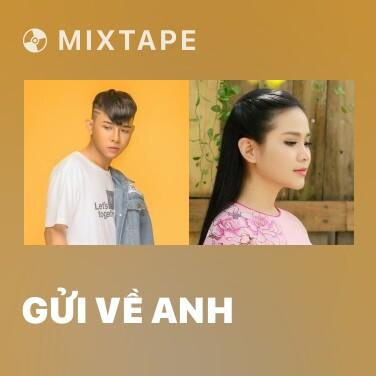 Mixtape Gửi Về Anh - Various Artists