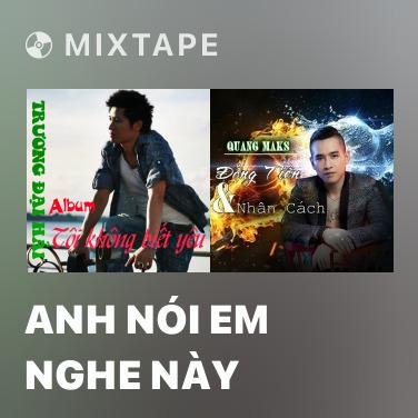 Mixtape Anh Nói Em Nghe Này - Various Artists
