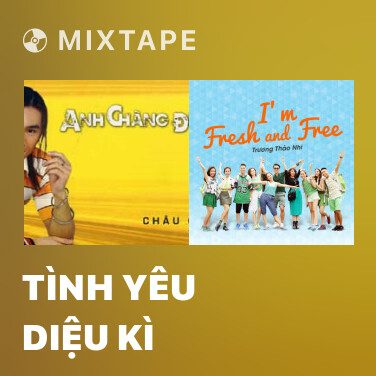 Mixtape Tình Yêu Diệu Kì - Various Artists