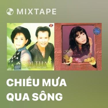 Mixtape Chiều Mưa Qua Sông - Various Artists