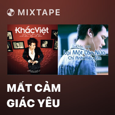 Mixtape Mất Cảm Giác Yêu - Various Artists