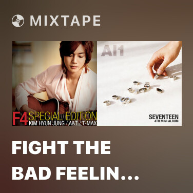Mixtape Fight The Bad Feelin (Dance Version) - Various Artists