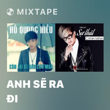 Mixtape Anh Sẽ Ra Đi - Various Artists