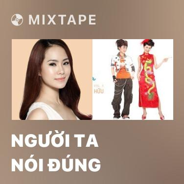 Mixtape Người Ta Nói Đúng - Various Artists