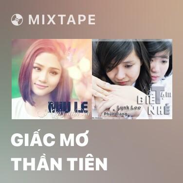 Mixtape Giấc Mơ Thần Tiên - Various Artists