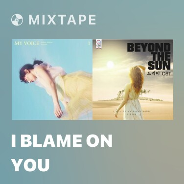 Mixtape I Blame On You - Various Artists