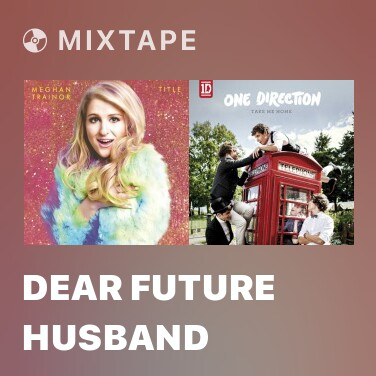 Mixtape Dear Future Husband - Various Artists