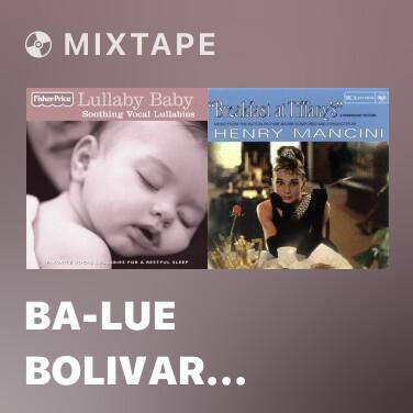 Mixtape Ba-Lue Bolivar Ba-Lues-Are - Various Artists
