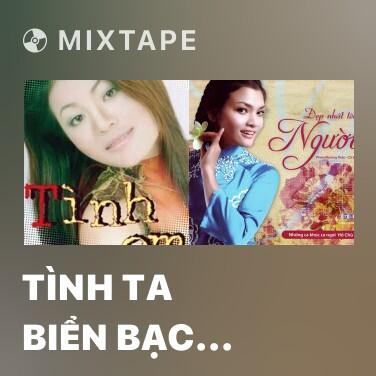 Mixtape Tình Ta Biển Bạc Đồng Xanh - Various Artists