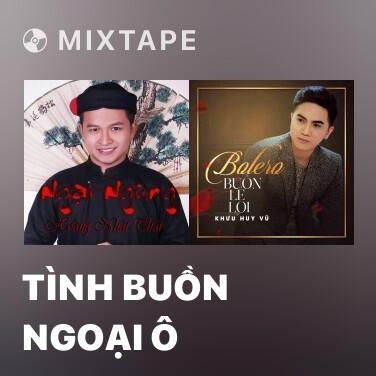 Mixtape Tình Buồn Ngoại Ô - Various Artists
