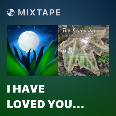 Mixtape I Have Loved You For A Thousand Lifetimes - Various Artists