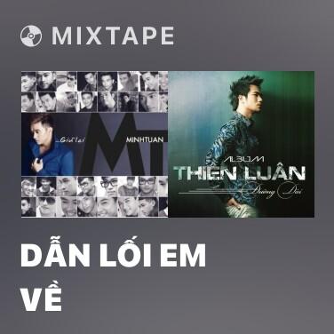 Mixtape Dẫn Lối Em Về - Various Artists