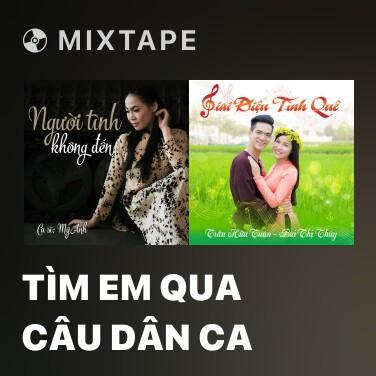 Mixtape Tìm Em Qua Câu Dân Ca - Various Artists