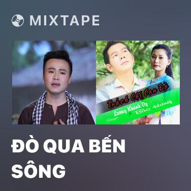 Mixtape Đò Qua Bến Sông - Various Artists