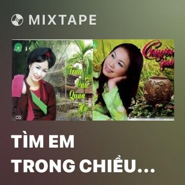 Mixtape Tìm Em Trong Chiều Hội Lim - Various Artists