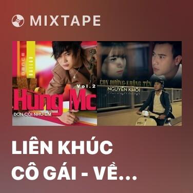 Mixtape Liên Khúc Cô Gái - Về Thôi Em - Giấc Mơ Hồng - Various Artists