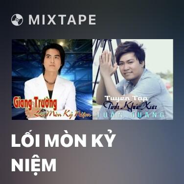 Mixtape Lối Mòn Kỷ Niệm - Various Artists