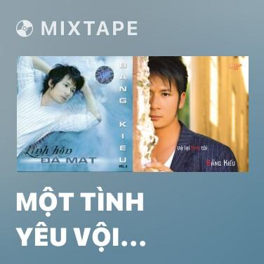 Mixtape Một Tình Yêu Vội Vàng - Various Artists