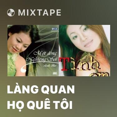Mixtape Làng Quan Họ Quê Tôi - Various Artists