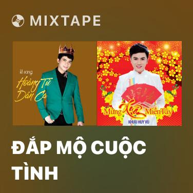 Mixtape Đắp Mộ Cuộc Tình - Various Artists