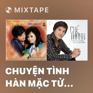 Mixtape Chuyện Tình Hàn Mặc Tử (Tân Cổ) - Various Artists