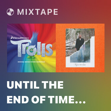 Mixtape Until The End Of Time (Live) -