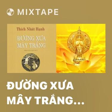 Mixtape Đường Xưa Mây Trắng (Phần 12) -