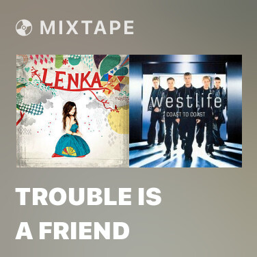 Mixtape Trouble Is A Friend - Various Artists