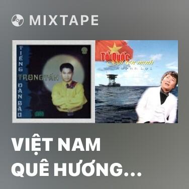Mixtape Việt Nam Quê Hương Tôi - Various Artists