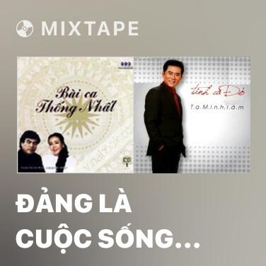 Mixtape Đảng Là Cuộc Sống Của Tôi - Various Artists