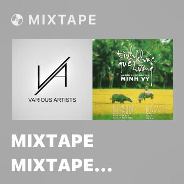 Mixtape Mixtape Mixtape Mixtape Mixtape Mixtape Mixtape Mixtape Mixtape Mixtape Mixtape Mixtape Nhạc Không Lời - Various Artists