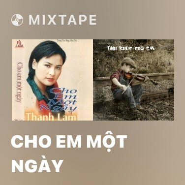 Mixtape Cho Em Một Ngày - Various Artists