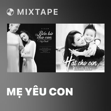 Mixtape Mẹ Yêu Con - Various Artists