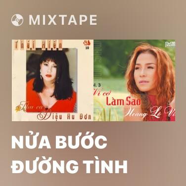 Mixtape Nửa Bước Đường Tình - Various Artists