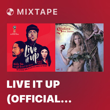 Mixtape Live It Up (Official Song 2018 FIFA World Cup Russia) - Various Artists