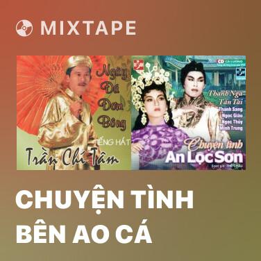 Mixtape Chuyện Tình Bên Ao Cá