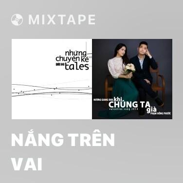 Mixtape Nắng Trên Vai - Various Artists