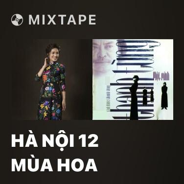 Mixtape Hà Nội 12 Mùa Hoa - Various Artists