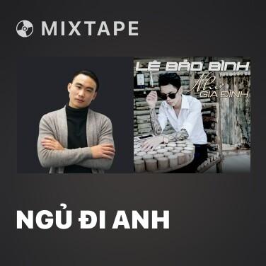 Mixtape Ngủ Đi Anh - Various Artists