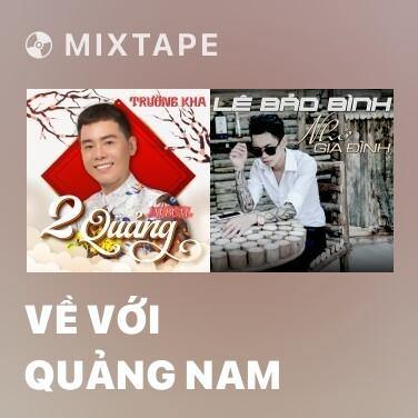 Mixtape Về Với Quảng Nam - Various Artists