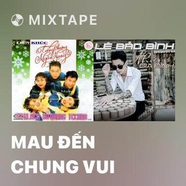 Mixtape Mau Đến Chung Vui - Various Artists