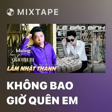 Mixtape Không Bao Giờ Quên Em - Various Artists