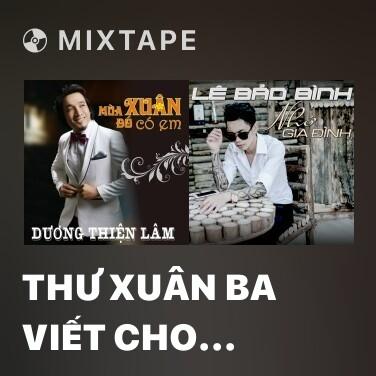 Mixtape Thư Xuân Ba Viết Cho Con - Various Artists