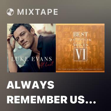 Mixtape Always Remember Us This Way - Various Artists