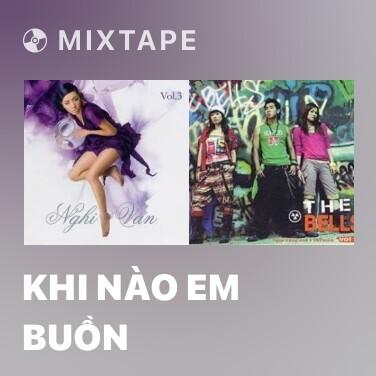 Mixtape Khi Nào Em Buồn - Various Artists