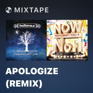 Mixtape Apologize (Remix) - Various Artists