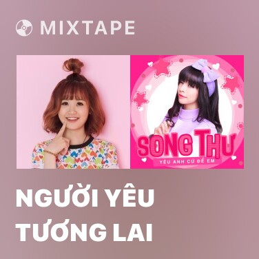 Mixtape Người Yêu Tương Lai - Various Artists
