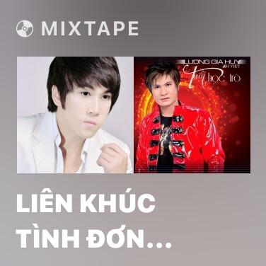 Mixtape Liên Khúc Tình Đơn Phương Chân Tình (Remix) - Various Artists