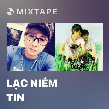 Mixtape Lạc Niềm Tin - Various Artists